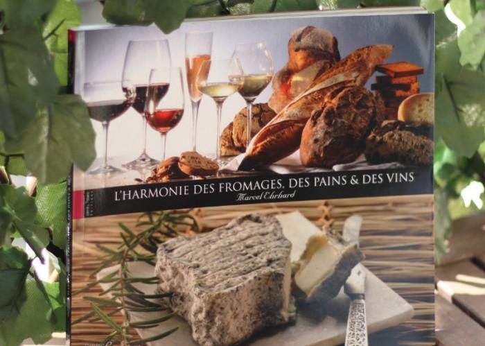 Livre L'Harmonie des fromages, des pains et des vins - Marcel Ehrhard